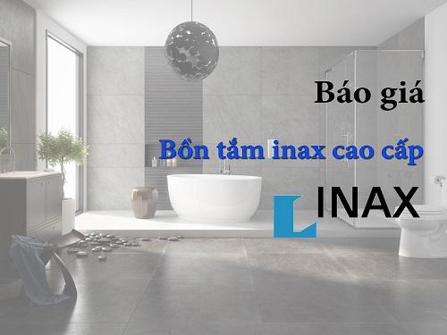 Bảng báo giá bồn tắm Inax 2018 mới nhất tại Big House – Update liên tục