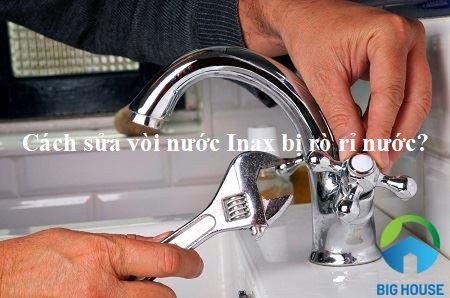 Cách sửa vòi nước Inax bị rỉ nước NHANH – ĐƠN GIẢN – ĐÚNG KỸ THUẬT