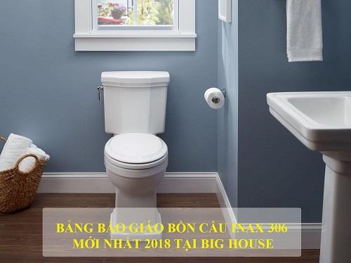 Bảng báo giá bồn cầu Inax 306 Tháng 3, 4, 5 năm 2018 tại Big House