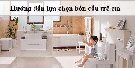 Cách chọn bồn cầu trẻ em Rẻ – Bền – Đẹp – Tiện Ích cho các bà mẹ Việt