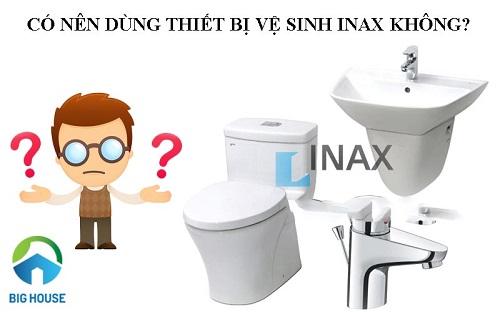 Có nên dùng thiết bị vệ sinh Inax không