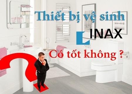 Thiết bị vệ sinh Inax có tốt không? Giải đáp chi tiết từ Chuyên gia uy tín