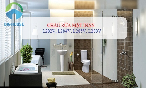 Bảng giá chậu rửa mặt Inax: L-282V, L-284V, L-285V, L-288V HOT nhất 2018