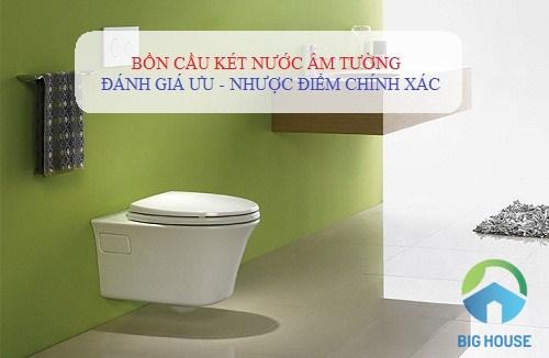 Bồn cầu két nước âm tường – Những Ưu – Nhược điểm bạn nên biết?