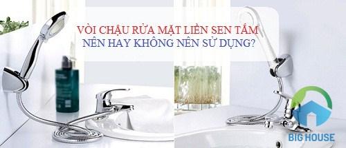 ƯU – NHƯỢC ĐIỂM của vòi chậu rửa mặt liền sen tắm 2 đường nóng lạnh