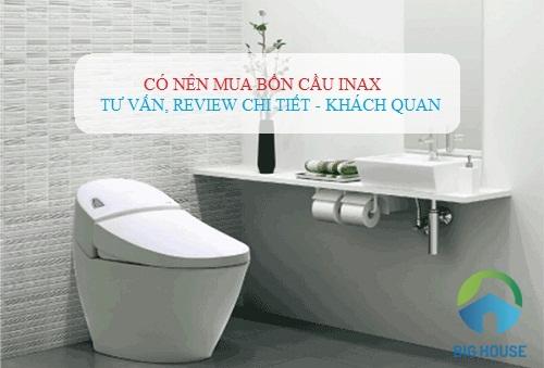 Có nên mua bồn cầu Inax? Review CHÍNH XÁC từ chuyên gia và khách hàng