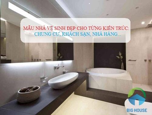 Mẫu nhà vệ sinh cho các kiến trúc: Chung cư, khách sạn, nhà hàng, trường học